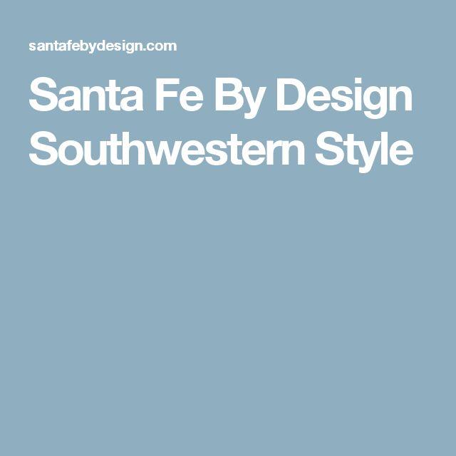 Santa Fe By Design Southwestern Style