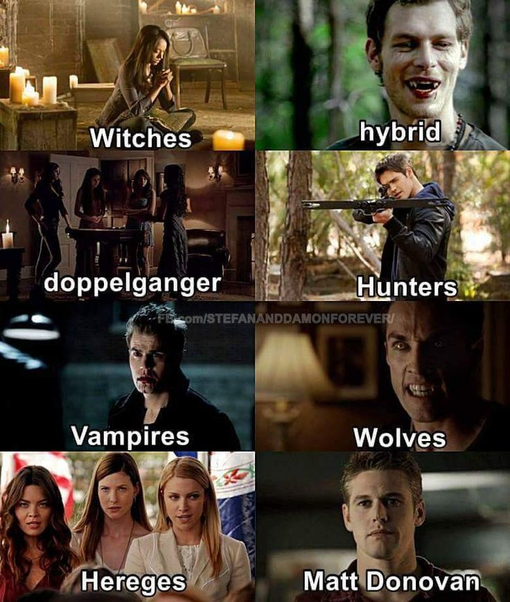 You forgot sirens. Who were annoying as hell. And psychics. Who're also very annoying. Except Bonnie. Bonnie's bad ass