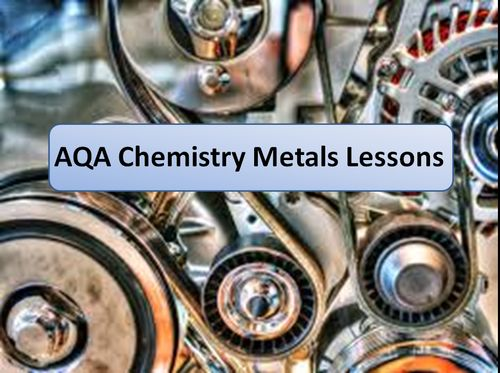 New AQA Chemistry Metals lessons