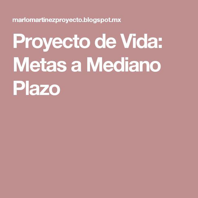 Proyecto de Vida: Metas a Mediano Plazo