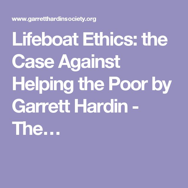 lifeboat ethics the case against helping the poor thesis statement The following is the information necessary for mla format for each possible source (not yet formulated) for essay 2 use the resources in allyn & bacon (638 - 646) and/or the handouts provided (linked to the reading section) to format your materials.