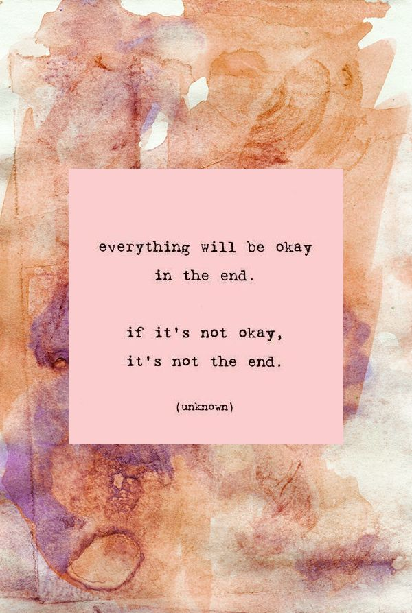 Not to spoil the ending for you, but everything is going to be okay... <3