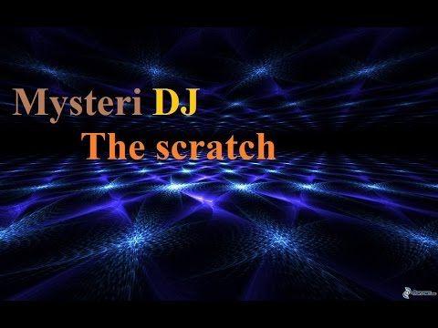Mysteri DJ - The scratch