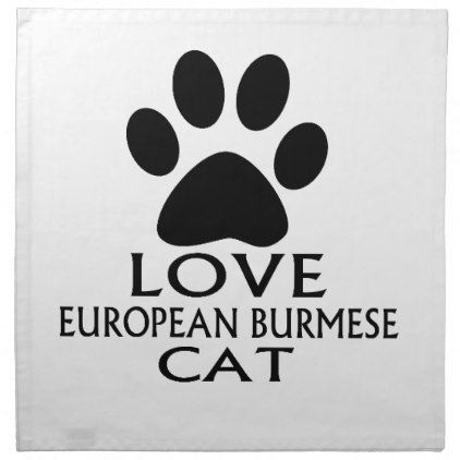 LOVE EUROPEAN BURMESE CAT DESIGNS CLOTH NAPKIN - kitchen gifts diy ideas decor special unique individual customized
