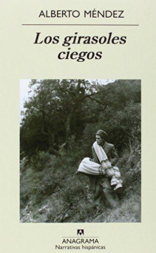 Los girasoles ciegos / Alberto Méndez