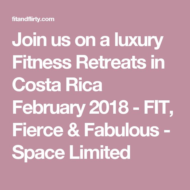 Join us on a luxury Fitness Retreats in Costa Rica February 2018 - FIT, Fierce & Fabulous - Space Limited