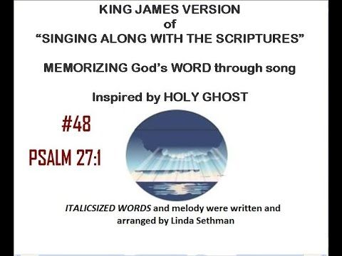 """#48-Psalm 27:1-Linda's KJV of """"Singing along with the scriptures"""""""