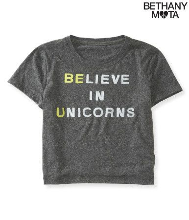 LOVE THIS SHIRT from Bethany Motas clothing line at Aeropostale. And yes, I do believe in unicorns, thanks for asking.