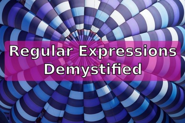 Are you one of those people who stays away from regular expressions because it looks like a foreign language? I was one. Not anymore.