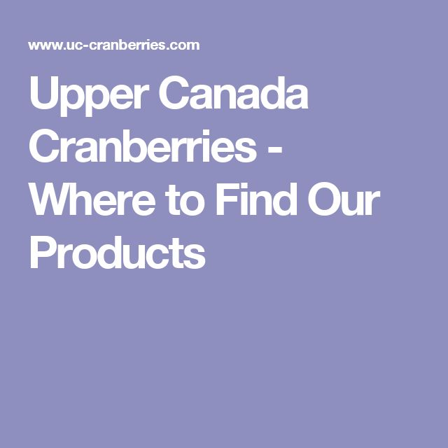 Upper Canada Cranberries - Where to Find Our Products