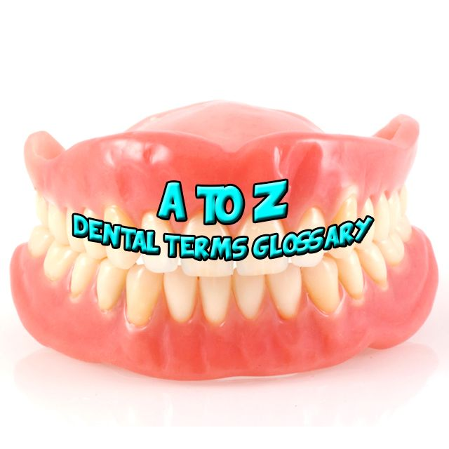 Handy #dental terms glossary #referenceguide READ MORE #oralhealth #dentalcare #A2Z #DidYouKnow