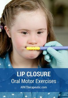 ARK Therapeutic: Lip Closure & Rounding Oral Motor Exercises. Pinned by SOS Inc. Resources. Follow all our boards at pinterest.com/sostherapy/ for therapy resources.