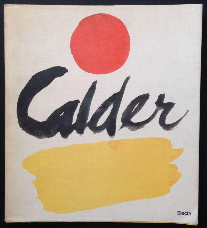 CALDER - Carandente, Giovanni Calder  Milano, Electa, 1983.