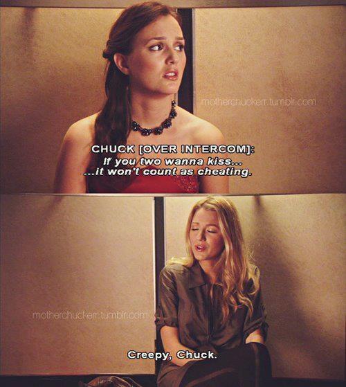 """Gossip Girl - Chuck (intercome): """"Si ustedes dos quieren besarse... no contaria como infidelidad""""  Serena: """"Perturbador, Chuck"""" .............i love gossip girl"""