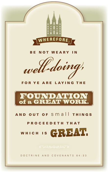 Be not weary in well doing...: Lds Scripture Quotes, Lds Quotes On Service, Thought, Favorite Scripture, Lds Missionary Quotes, Favorite Quotes, D C 64 33, Gospel Quotes
