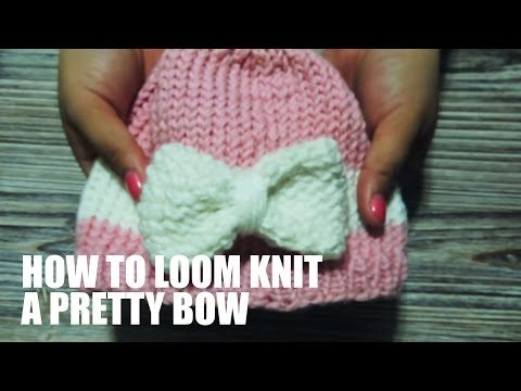 Loom Knit bow video, no tute for the hat but s/b easy to do