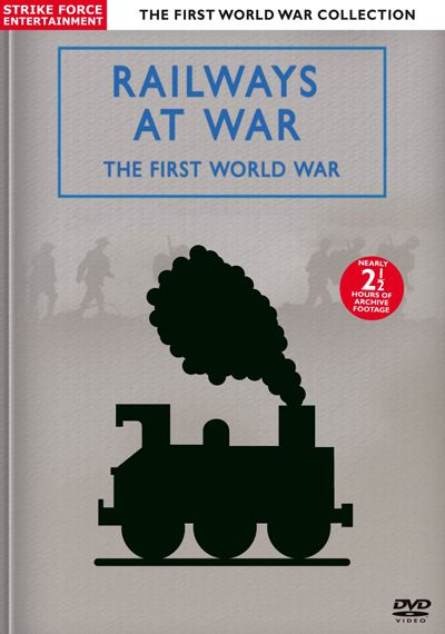 Railways at war during the first world war from Strike Force Entertainment with over two hours of rare and previously unseen footage.