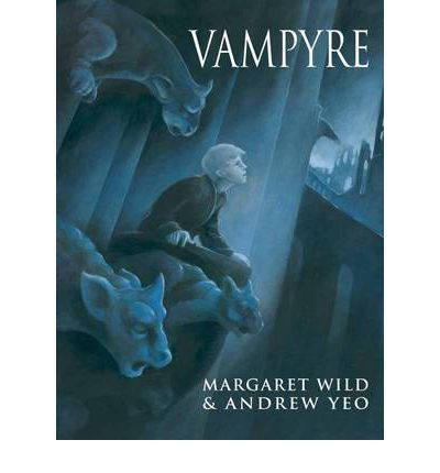 Vampyre : Margaret Wild, Andrew Yeo : 9781921529221