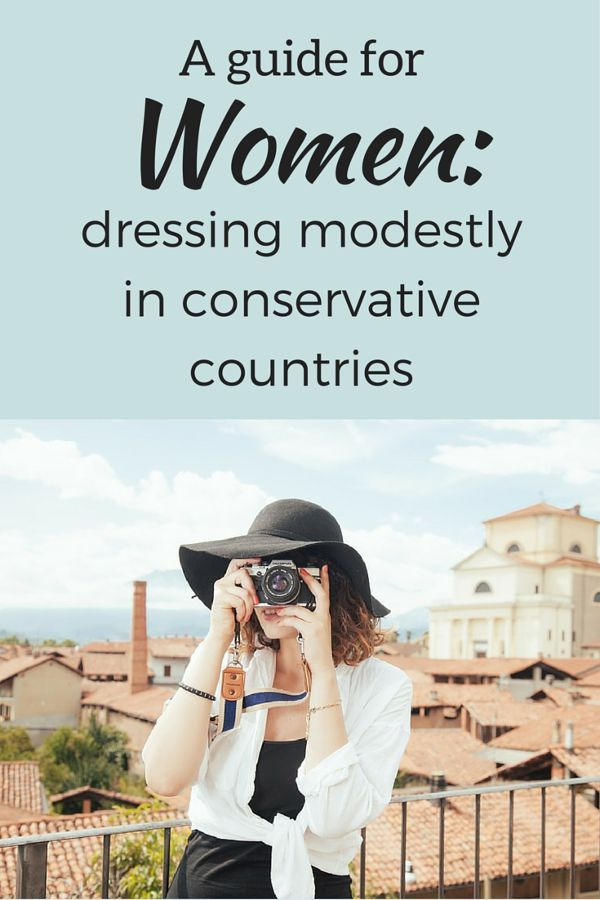 Good to know - Tips for women on how to dress modestly in conservative countries!