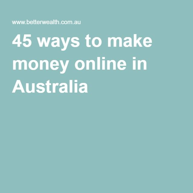 45 ways to make money online in Australia