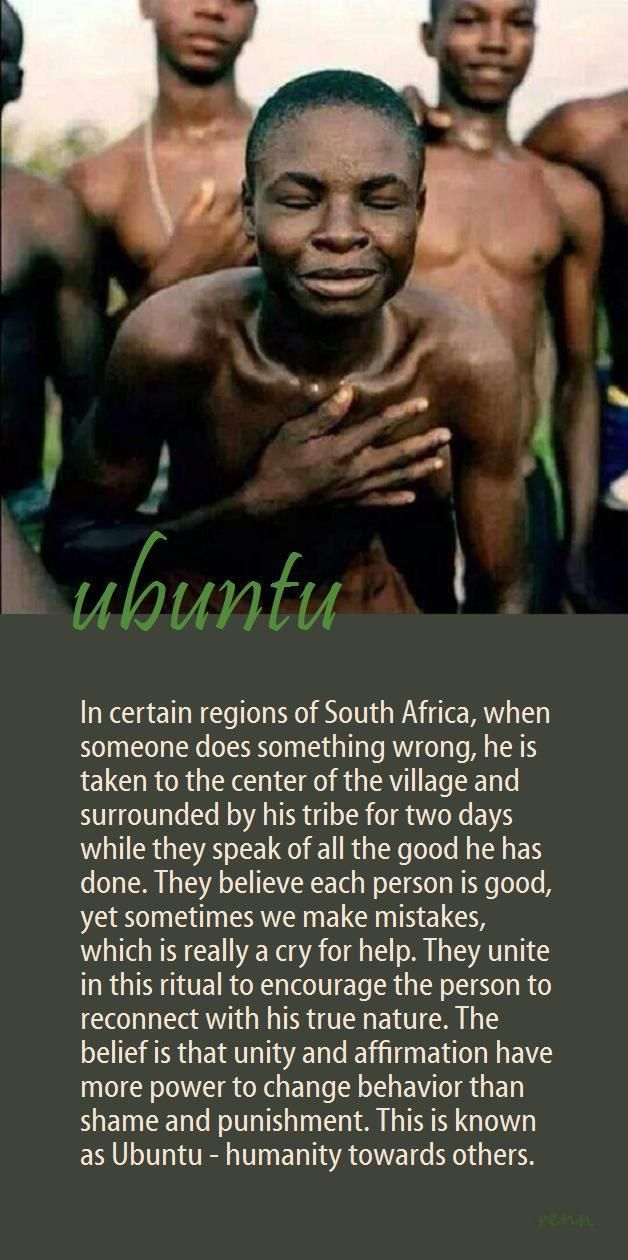 Ubuntu: a South African theory of 'humanity towards others', often used in a more philosophical sense as 'the belief in a universal bond of sharing that connects all humanity'. READ:  https://en.wikipedia.org/wiki/Ubuntu_(philosophy)