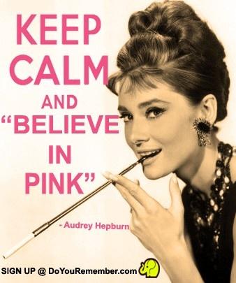 Audrey Hepburn #retro #nostalgia #quote #pink #keepcalm