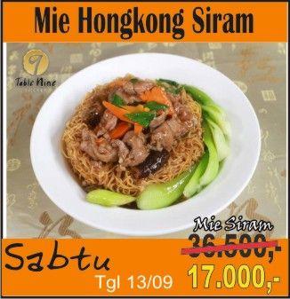 """""""Mie Hongkong Siram"""" Hanya Rp.17.000 Khusus Hari ini 13/09 Mulai jam 09.00 s/d 16.00. Table Nine Kitchen Resto Jl.HR.Bunyamin.Pabuaran.Pwt.Telp.0281-627799"""