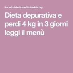 Dieta depurativa e perdi 4 kg in 3 giorni leggi il menù