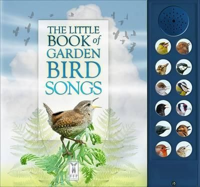 The Little Book of Garden Bird Songs : Caz Buckingham : 9781908489258