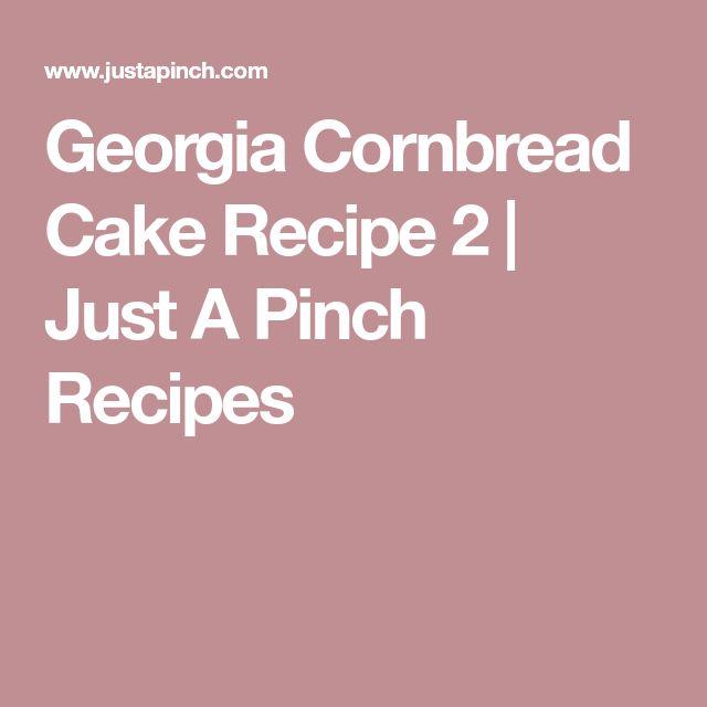 Georgia Cornbread Cake Recipe 2 | Just A Pinch Recipes