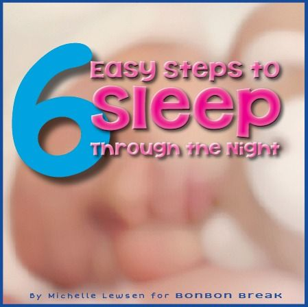 6 Easy Steps to Sleep Through the Night--praising the actions you want to see, makes SOOOOO MUCH sense. Will be doing this method at 3 mos or so with new baby