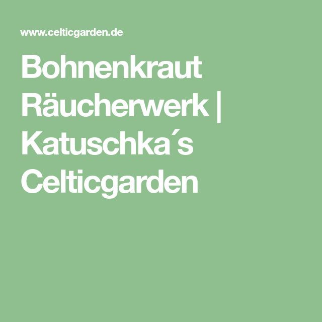 Bohnenkraut Räucherwerk | Katuschka´s Celticgarden