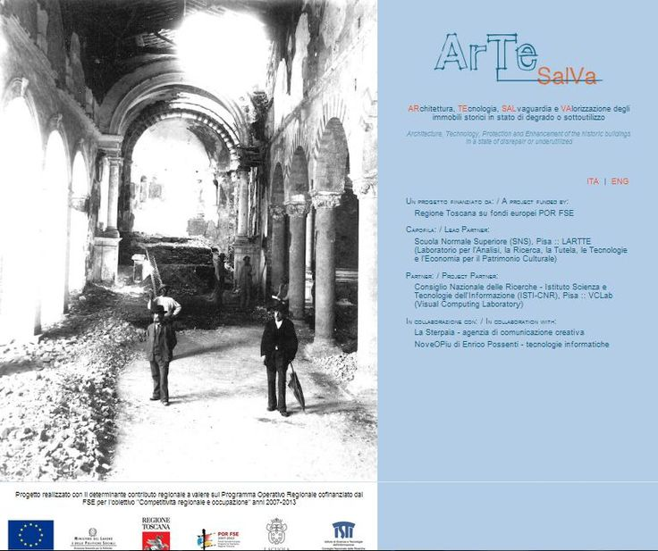 The ArTeSalVa project - financed by the Tuscany Region with European POR FSE funds - aims at the study and the definition of new methodologies for the knowledge and enhancement of huge historic public and private buildings located in Tuscany, and which are currently in a state of decay or are underused. ArTeSalVa has been created by the Scuola Normale Superiore of Pisa and the CNR-ISTI, in collaboration with La Sterpaia  by Oliviero Toscani and the IT company NoveOPiu by Enrico Possenti.
