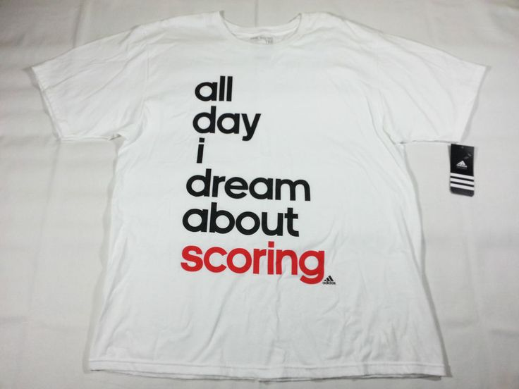 NWT ADIDAS the Go To Tee All Day I Dream About Scoring Cotton T-Shirt Mens XL #adidas #ShirtsTops