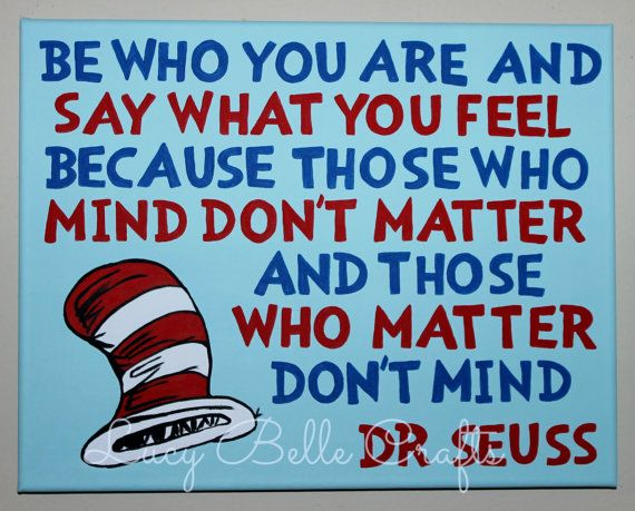 Dr Seuss Quote Be Who You Are And Say What You By Lucybellecrafts