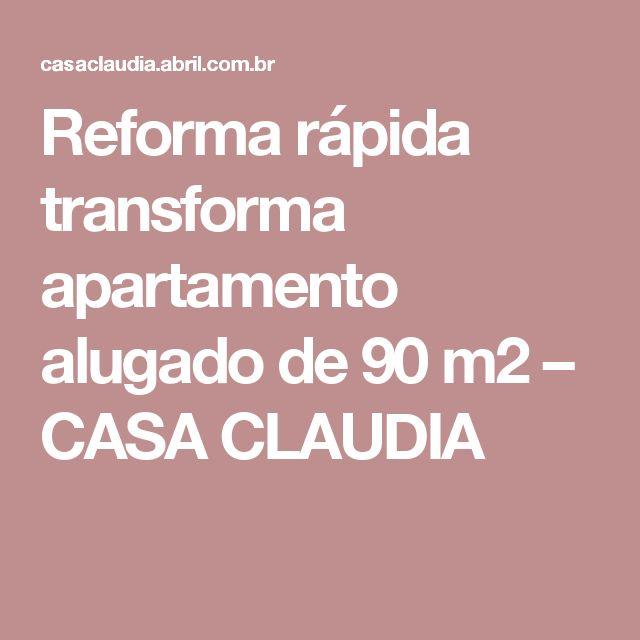 Reforma rápida transforma apartamento alugado de 90 m2 – CASA CLAUDIA