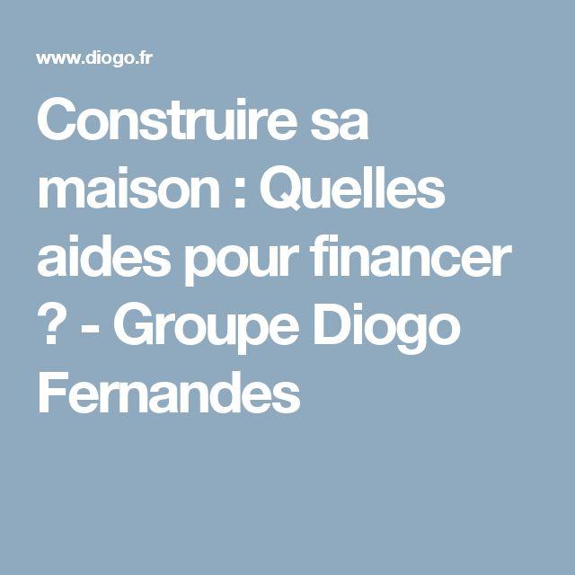 Construire sa maison : Quelles aides pour financer ? - Groupe Diogo Fernandes