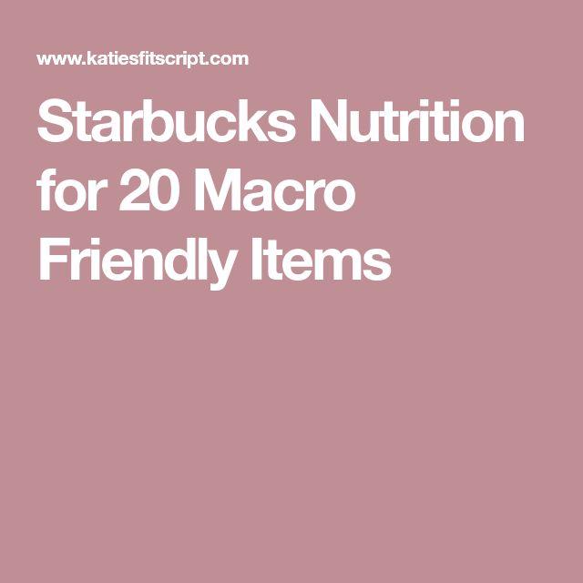 Starbucks Nutrition for 20 Macro Friendly Items
