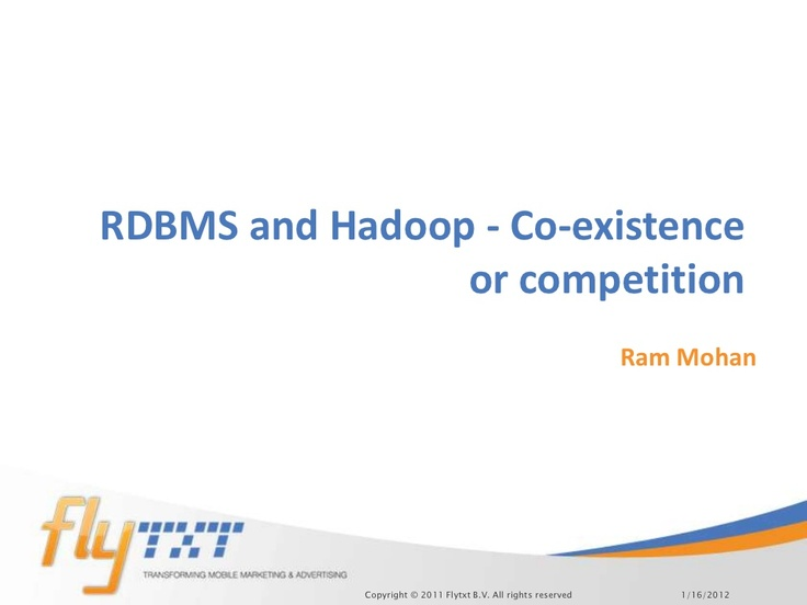 coexistence-or-competition-rdbms-and-hadoop by flytxtmobile via Slideshare