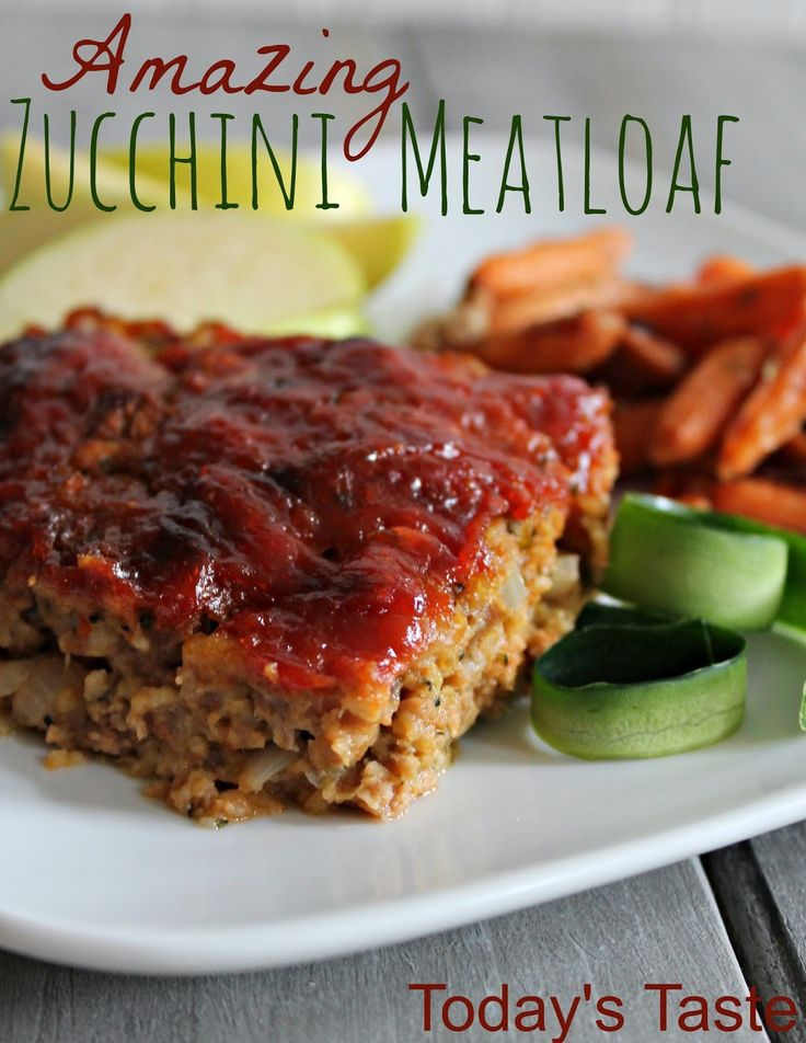 Today's Taste: Amazing Zucchini Meatloaf - The Zucchini makes it moist, not dry! It is so good!