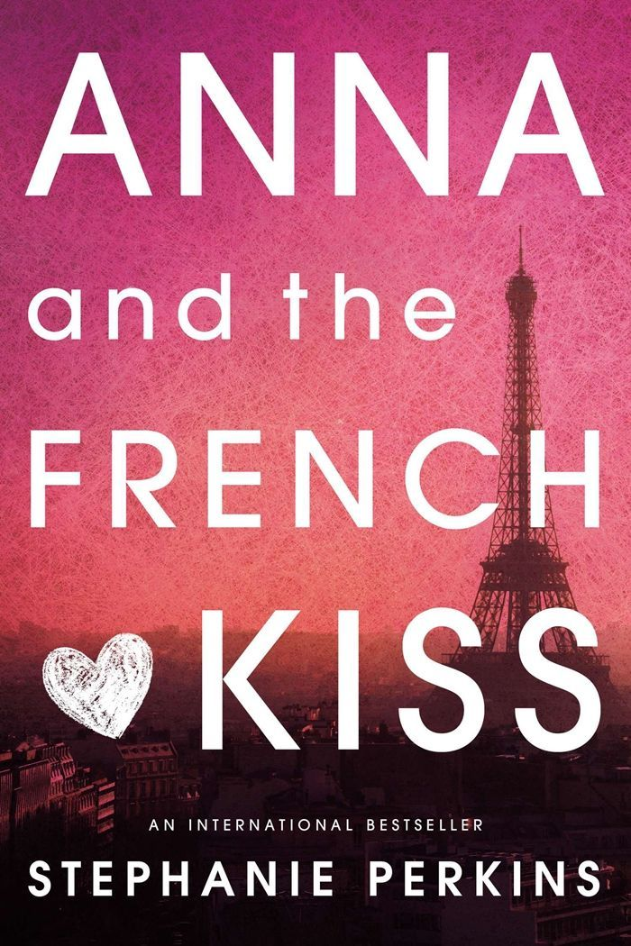 Un beso en París // Anna y el beso francés (Anna and the French Kiss), Stephanie Perkins.