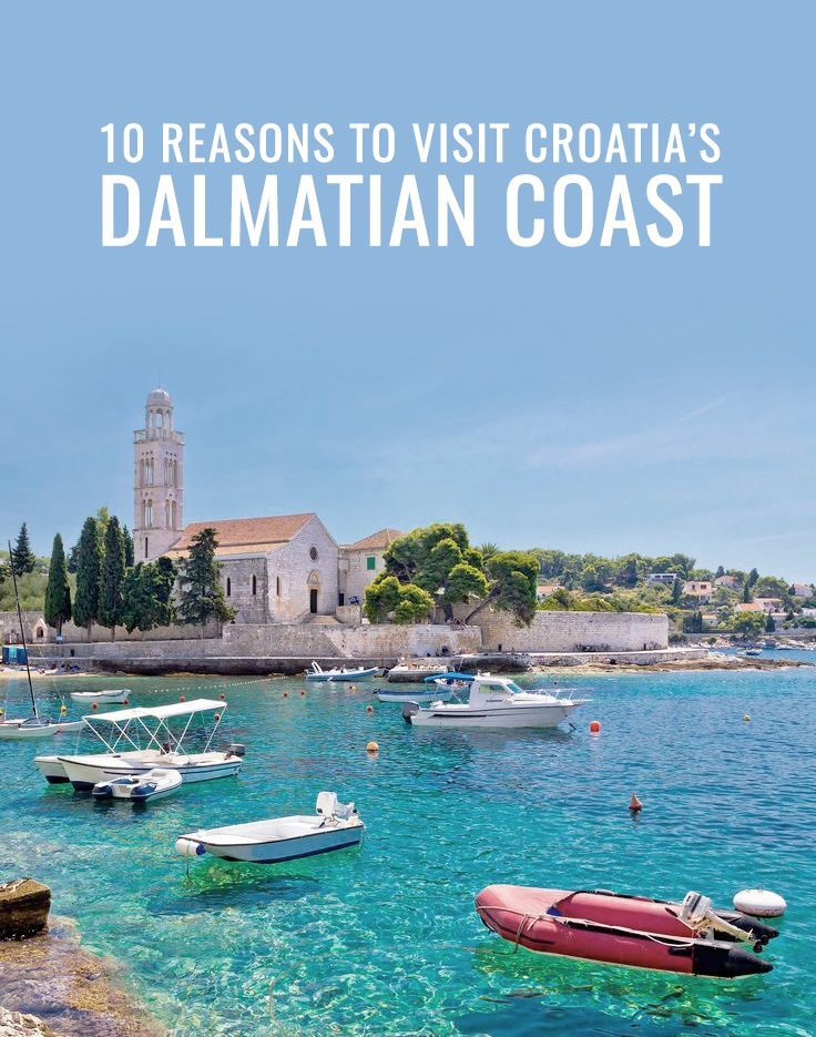 10 Reasons You Need to Visit Croatia's Dalmatian Coast