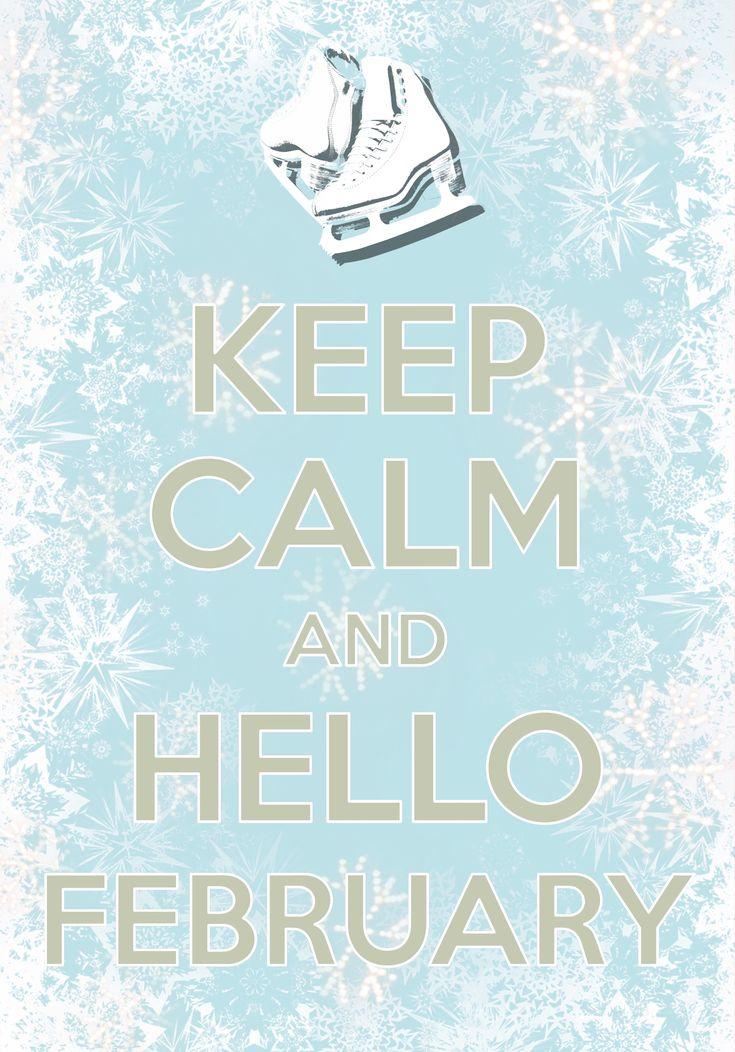 keep calm and hello February / Created with Keep Calm and Carry On for iOS #keepcalm #February