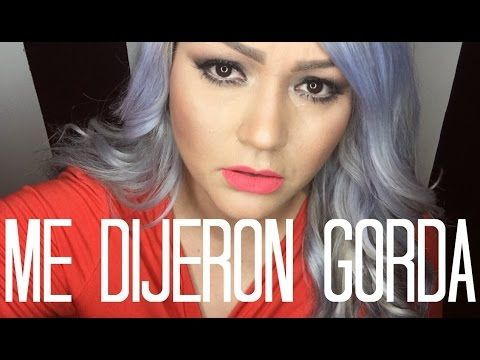 NO SUBIRE MAS VIDEOS//ME DIJERON GORDA//QUE ME PAREZCO A JENNY RIVERA - YouTube