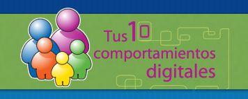 Tus diez comportamientos digitales. Competencia Digital. Identidad Digital