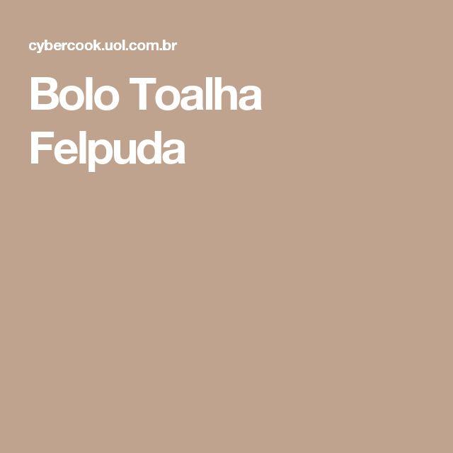 Bolo Toalha Felpuda