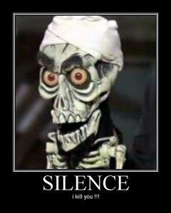 Indrukwekkend stil: Silence I kill you