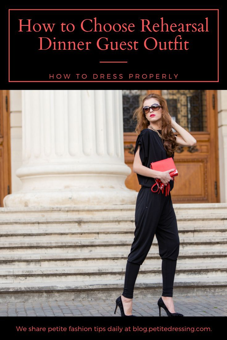 What To Wear To A Rehearsal Dinner Rehearsal Dinner Guest