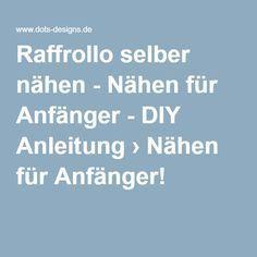 Raffrollo selber nähen - Nähen für Anfänger - DIY Anleitung › Nähen für Anfänger!