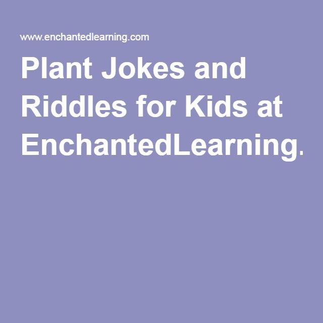 Plant Jokes and Riddles for Kids at EnchantedLearning.com